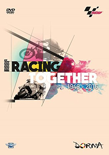 Racing Together 1949-2016. A History of MotoGP