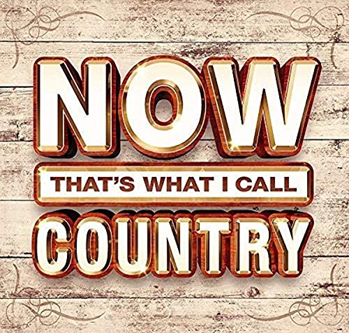 Now That's What I Call Country: By Various Artists