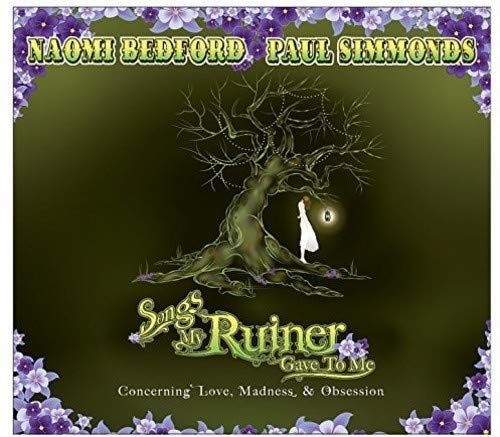 Songs My Ruiner Gave to Me By Naomi Bedford & Paul Simmonds