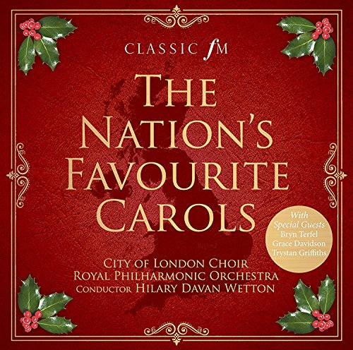 City of London Choir Royal Philharmonic Orchestra Hilary Davan Wetton - The Nation's Favourite Carol By City of London Choir Royal Philharmonic Orchestra Hilary Davan Wetton