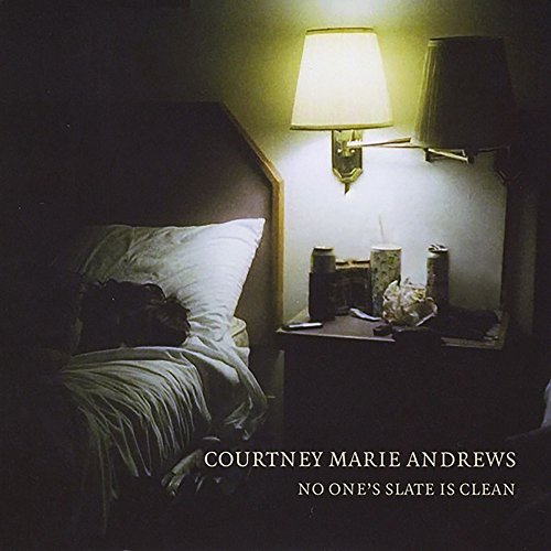 Courtney Marie Andrews - No One's Slate is Clean By Courtney Marie Andrews