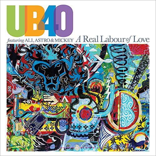 A Real Labour of Love By UB40 featuring Ali Campbell, Astro & Mickey Virtue