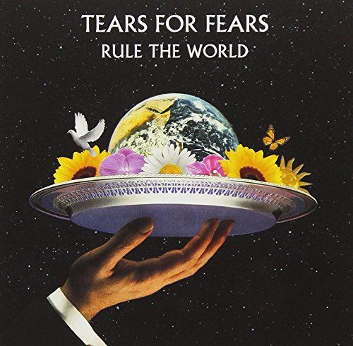 Tears For Fears - Rule The World: The Greatest Hits By Tears For Fears