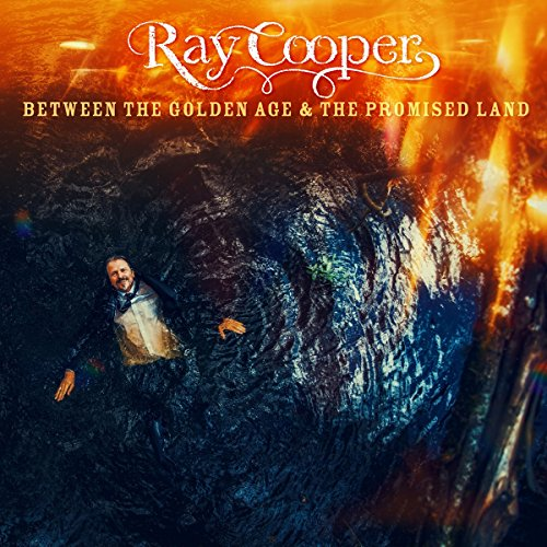 Ray Cooper - Between The Golden Age & The Promised Land By Ray Cooper