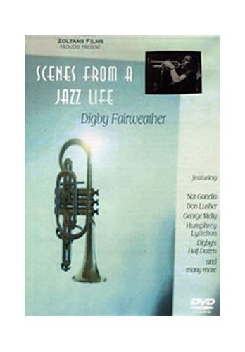 Digby Fairweather: Scenes From A Jazz Life