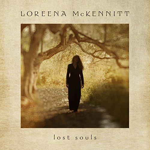 LOREENA MCKENNITT - LOST SOULS By LOREENA MCKENNITT