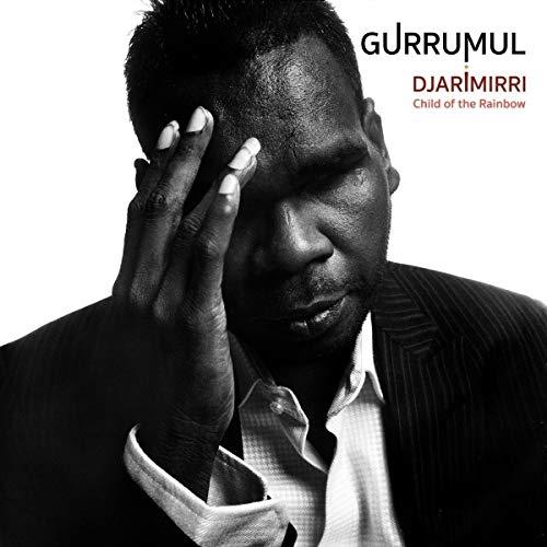 Djarimirri - Child of the Rainbow: By Geoffrey Gurrumul Yunupingu