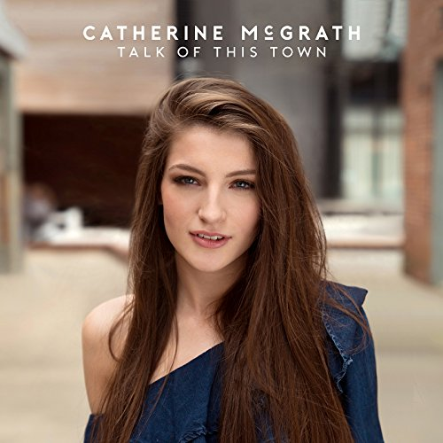 Catherine McGrath - Talk Of This Town By Catherine McGrath