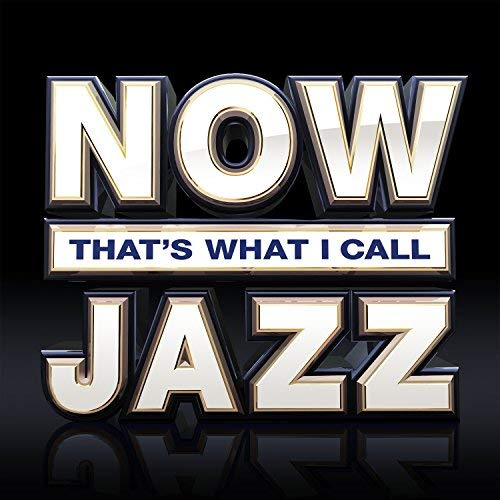 Various Artists - NOW That's What I Call Jazz By Various Artists