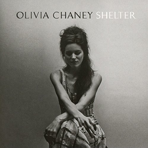 Olivia Chaney - Shelter By Olivia Chaney