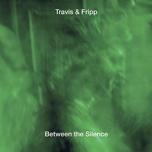 Theo Travis & Robert Fripp - Between the Silence By Theo Travis & Robert Fripp