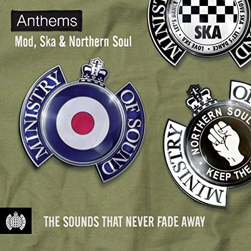Anthems: Mod, Ska & Northern Soul: The Sounds That Never Fade Away By Various Artists