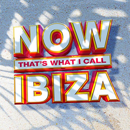 Various Artists - NOW That's What I Call Ibiza By Various Artists