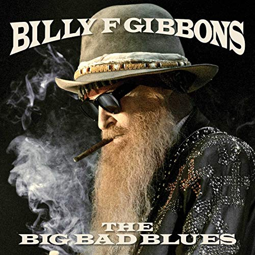 Billy F Gibbons - The Big Bad Blues By Billy F Gibbons