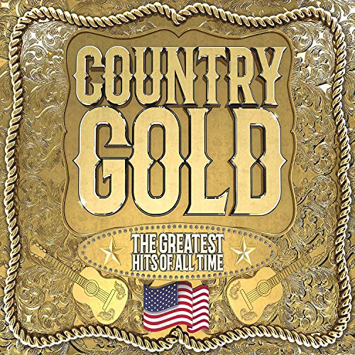 Country Gold: The Greatest Hits of All Time By Various Artists