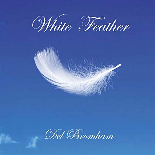 Del Bromham - White Feather By Del Bromham