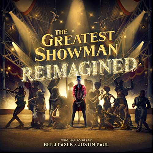 The Greatest Showman - The Greatest Showman: Reimagined By The Greatest Showman