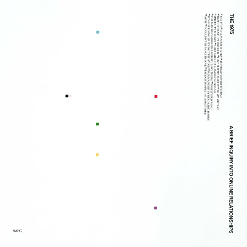 The 1975 - A Brief Inquiry Into Online Relationships By The 1975