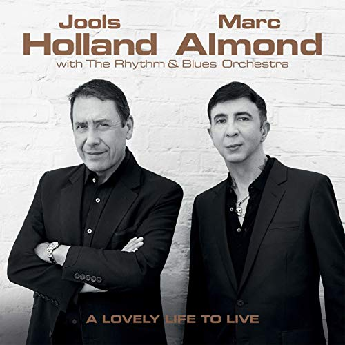Jools Holland & Marc Almond - A Lovely Life To Live By Jools Holland & Marc Almond