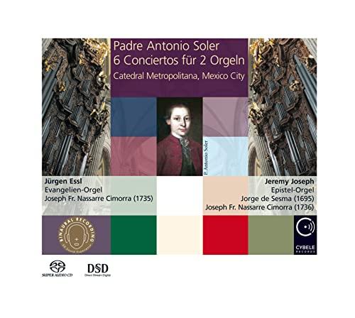Padre Antonio Soler: 6 Conciertos for 2 Organs in the Metropolitan Cathedral, Mexico City