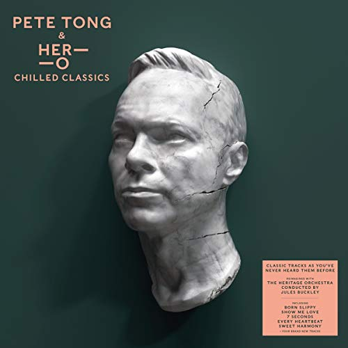 Pete Tong HER-O Jules Buckley - Chilled Classics By Pete Tong HER-O Jules Buckley