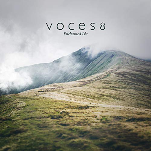 Voces8 - Enchanted Isle By Voces8