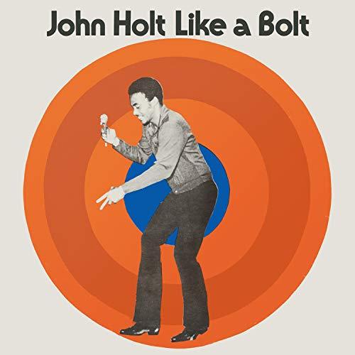 John Holt - Like A Bolt (Expanded Edition) By John Holt