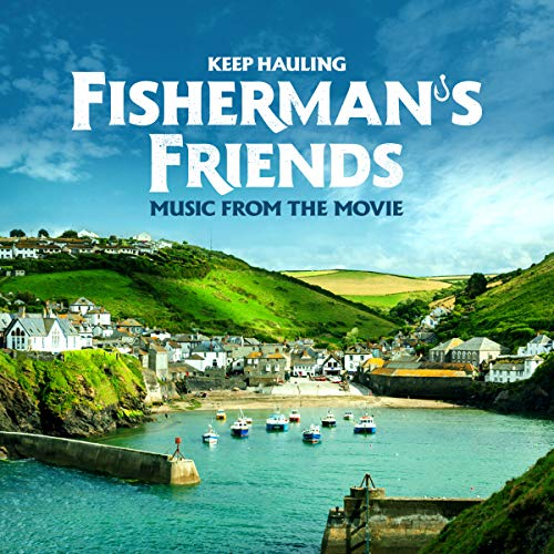 Fisherman's Friends - Keep Hauling