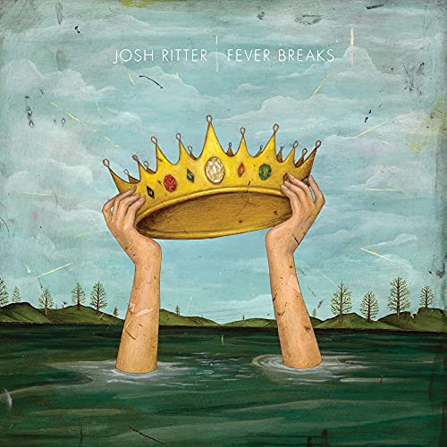 Josh Ritter - Fever Breaks By Josh Ritter