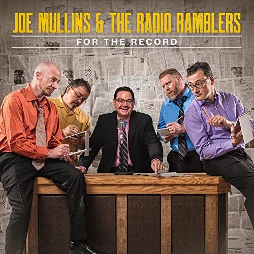 Joe Mullins & the Radio Ramblers - For The Record By Joe Mullins & the Radio Ramblers