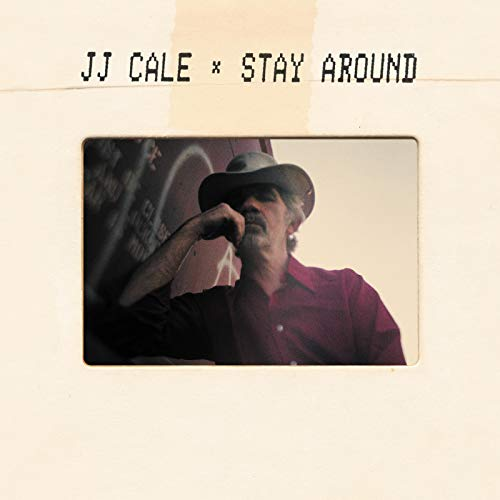 J.J. Cale - Stay Around By J.J. Cale