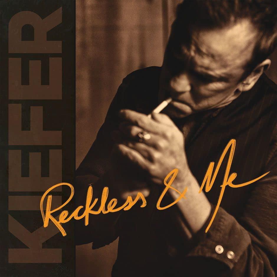 Kiefer Sutherland - Reckless & Me By Kiefer Sutherland