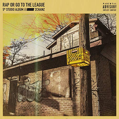 2 Chainz - Rap Or Go To The League By 2 Chainz