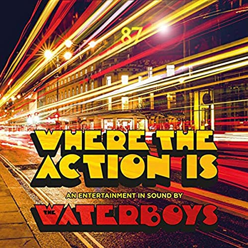 The Waterboys - Where The Action Is (Deluxe) By The Waterboys