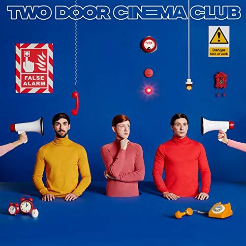 Two Door Cinema Club - False Alarm By Two Door Cinema Club