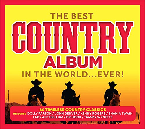 Various Artists - The Best Country Album In The World Ever!