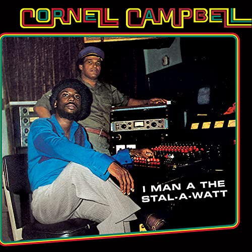 Cornell Campbell - I Man A The Stal-A-Watt By Cornell Campbell