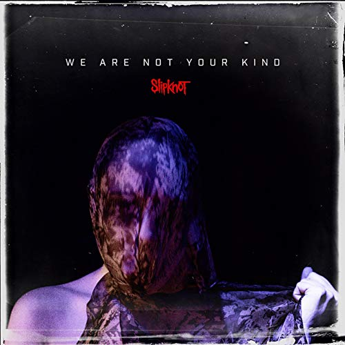 Slipknot - We Are Not Your Kind By Slipknot