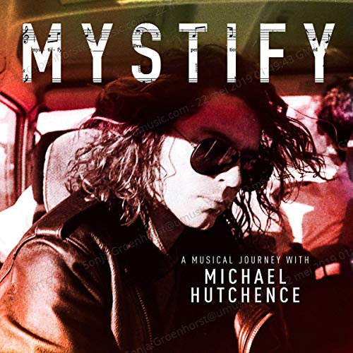 Michael Hutchence - Mystify - A Musical Journey With Michael Hutchence By Michael Hutchence