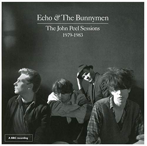 Echo & The Bunnymen - The John Peel Sessions 1979-1983 (2019 Remaster) By Echo & The Bunnymen