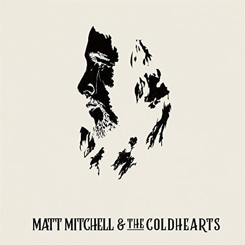 Matt Mitchell & The Coldhearts - Matt Mitchell & The Coldhearts