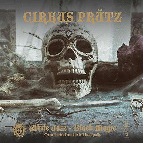 Cirkus Prutz - White Jazz - Black Magic By Cirkus Prutz