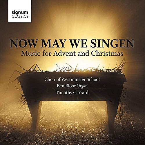 Choir of Westminster Scho - Now May We Singen: Music For Advent And Christmas By Choir of Westminster Scho