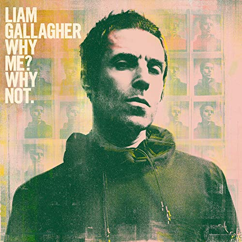 Liam Gallagher - Why Me? Why Not. By Liam Gallagher