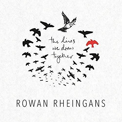 Rowan Rheingans - The Lines We Draw Together By Rowan Rheingans
