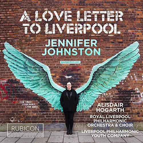 Royal Liverpool Philharmonic Orc - Jennifer Johnston: A Love Letter To Liverpool By Royal Liverpool Philharmonic Orc