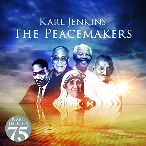 Karl Jenkins - The Peacemakers By Karl Jenkins