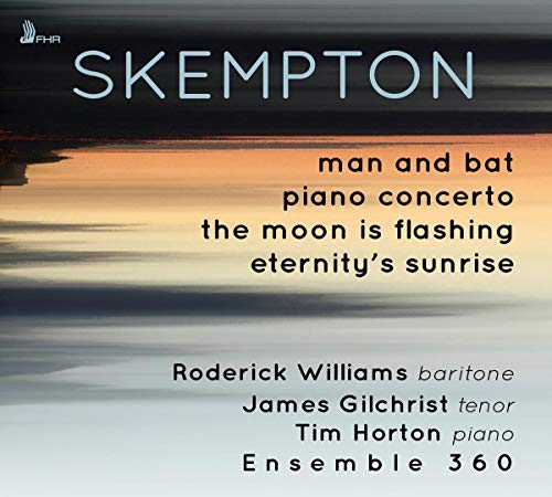 Roderick Williams, James Gilchrist, Tim Horton & Ensemble 360 - Skempton: Man and Bat, Piano Concert By Roderick Williams, James Gilchrist, Tim Horton & Ensemble 360