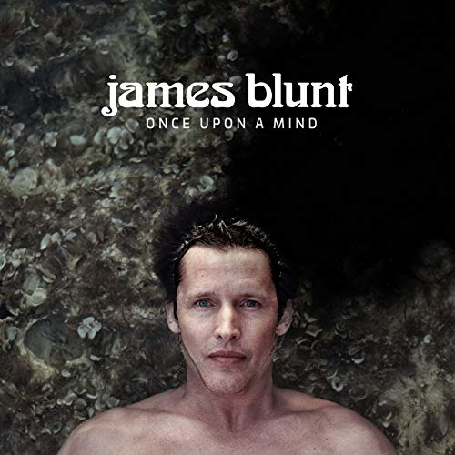 James Blunt - Once Upon A Mind By James Blunt