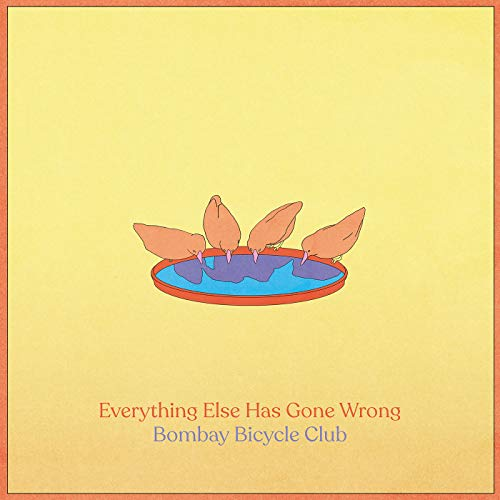 Bombay Bicycle Club - Everything Else Has Gone Wrong By Bombay Bicycle Club